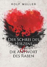 Cover Der Schrei des Herzens und die Antwort des Raben