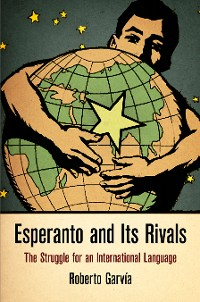 Cover Esperanto and Its Rivals