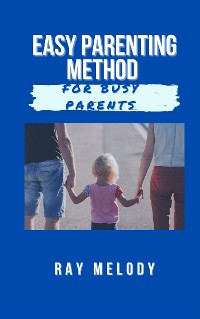 Cover Easy Parenting Method For Busy Parents