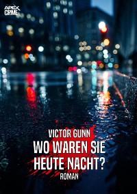 Cover WO WAREN SIE HEUTE NACHT?