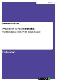 Cover Prävention der nosokomialen beatmungsassoziierten Pneumonie