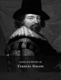 Cover The Complete Works of Francis Bacon