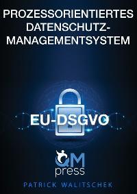 Cover Prozessorientiertes Datenschutz-Managementsystem