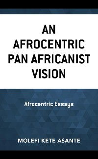 Cover An Afrocentric Pan Africanist Vision