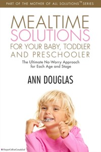 Cover Mealtime Solutions For Your Baby, Toddler and Preschooler