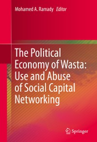 Cover The Political Economy of Wasta: Use and Abuse of Social Capital Networking