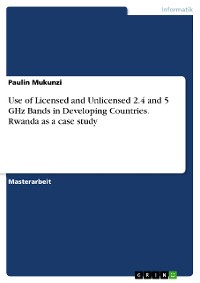 Cover Use of Licensed and Unlicensed 2.4 and 5 GHz Bands in Developing Countries. Rwanda as a case study