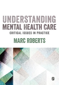 Cover Understanding Mental Health Care: Critical Issues in Practice