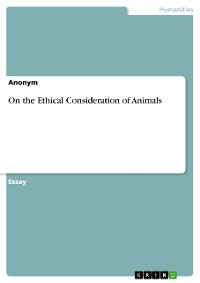 Cover On the Ethical Consideration of Animals