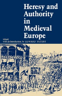 Cover Heresy and Authority in Medieval Europe