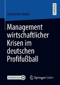 Cover Management wirtschaftlicher Krisen im deutschen Profifußball