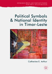Cover Political Symbols and National Identity in Timor-Leste