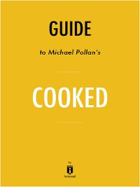 Cover Guide to Michael Pollan's Cooked by Instaread