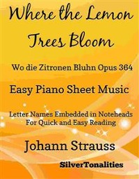 Cover Where the Lemon Trees Bloom Wo die Zitronen Bluhn Opus 364 Easy Piano Sheet Music