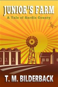 Cover Junior's Farm - A Tale Of Sardis County