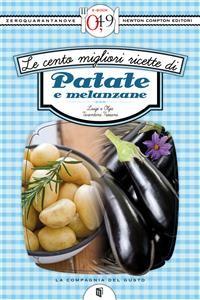 Cover Le cento migliori ricette di patate e melanzane