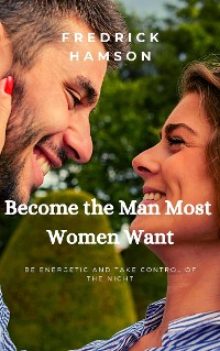 Cover Become the man most women want
