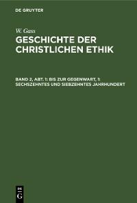 Cover Bis zur Gegenwart, 1: Sechszehntes und siebzehntes Jahrhundert