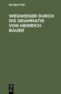 Cover Wegweiser durch die Grammatik von Heinrich Bauer