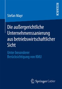 Cover Die außergerichtliche Unternehmenssanierung aus betriebswirtschaftlicher Sicht