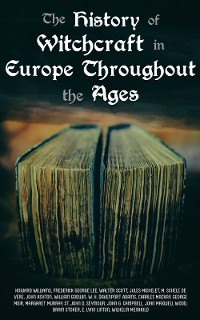 Cover The History of Witchcraft in Europe Throughout the Ages