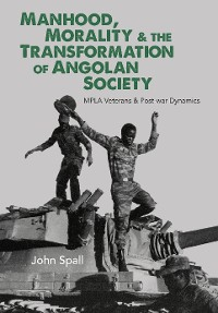 Cover Manhood, Morality & the Transformation of Angolan Society