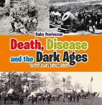 Cover Death, Disease and the Dark Ages: Troubled Times in the Western World
