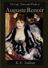 Cover The Life, Times and Work of Auguste Renoir