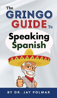 Cover The Gringo Guide to Speaking Spanish