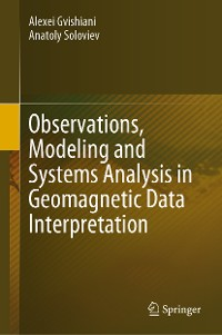 Cover Observations, Modeling and Systems Analysis in Geomagnetic Data Interpretation