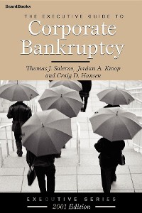 Cover The Executive Guide to Corporate Bankruptcy