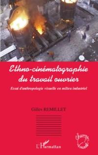 Cover Ethno-cinematographie du travail ouvrier