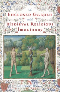 Cover The Enclosed Garden and the Medieval Religious Imaginary