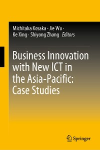 Cover Business Innovation with New ICT in the Asia-Pacific: Case Studies