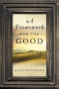 Cover Framework for the Good