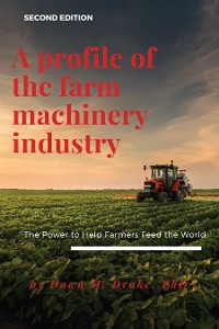 Cover A Profile of the Farm Machinery Industry