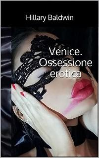 Cover Venice. Ossessione erotica
