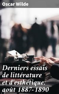 Cover Derniers essais de littérature et d'esthétique: août 1887-1890