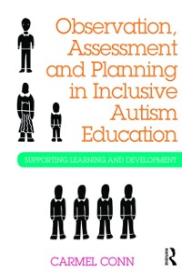 Cover Observation, Assessment and Planning in Inclusive Autism Education