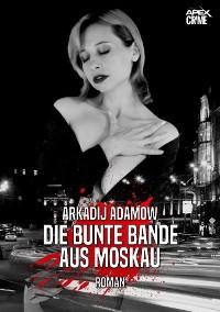 Cover DIE BUNTE BANDE AUS MOSKAU
