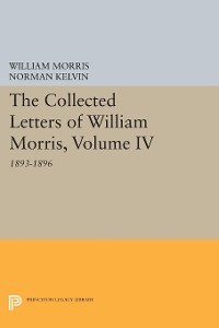 Cover The Collected Letters of William Morris, Volume IV