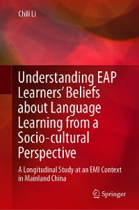 Cover Understanding EAP Learners' Beliefs about Language Learning from a Socio-cultural Perspective
