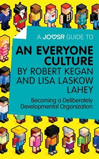 Cover Joosr Guide to... An Everyone Culture by Robert Kegan and Lisa Laskow Lahey