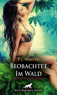 Cover Beobachtet - Im Wald | Erotische Geschichte