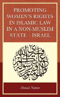 Cover Promoting Women's Rights in Islamic Law in a Non-Muslim State – Israel