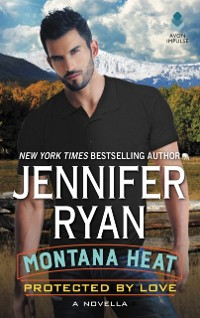 Cover Montana Heat: Protected by Love