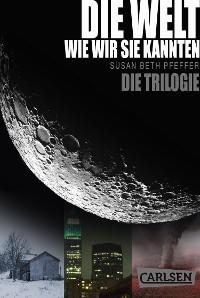 Cover Die Welt, wie wir sie kannten – Die Trilogie (Gesamtausgabe) (Die letzten Überlebenden )
