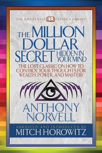 Cover The Million Dollar Secret Hidden in My Mind (Condensed Classics)