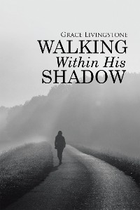 Cover Walking Within His Shadow