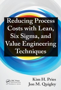 Cover Reducing Process Costs with Lean, Six Sigma, and Value Engineering Techniques